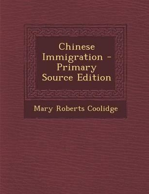 Chinese Immigration - Primary Source Edition