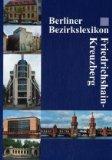 Berliner Bezirkslexikon: Friedrichshain-Kreuzberg