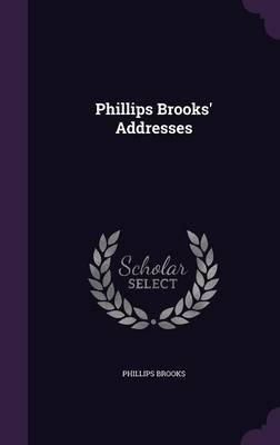 Phillips Brooks' Addresses