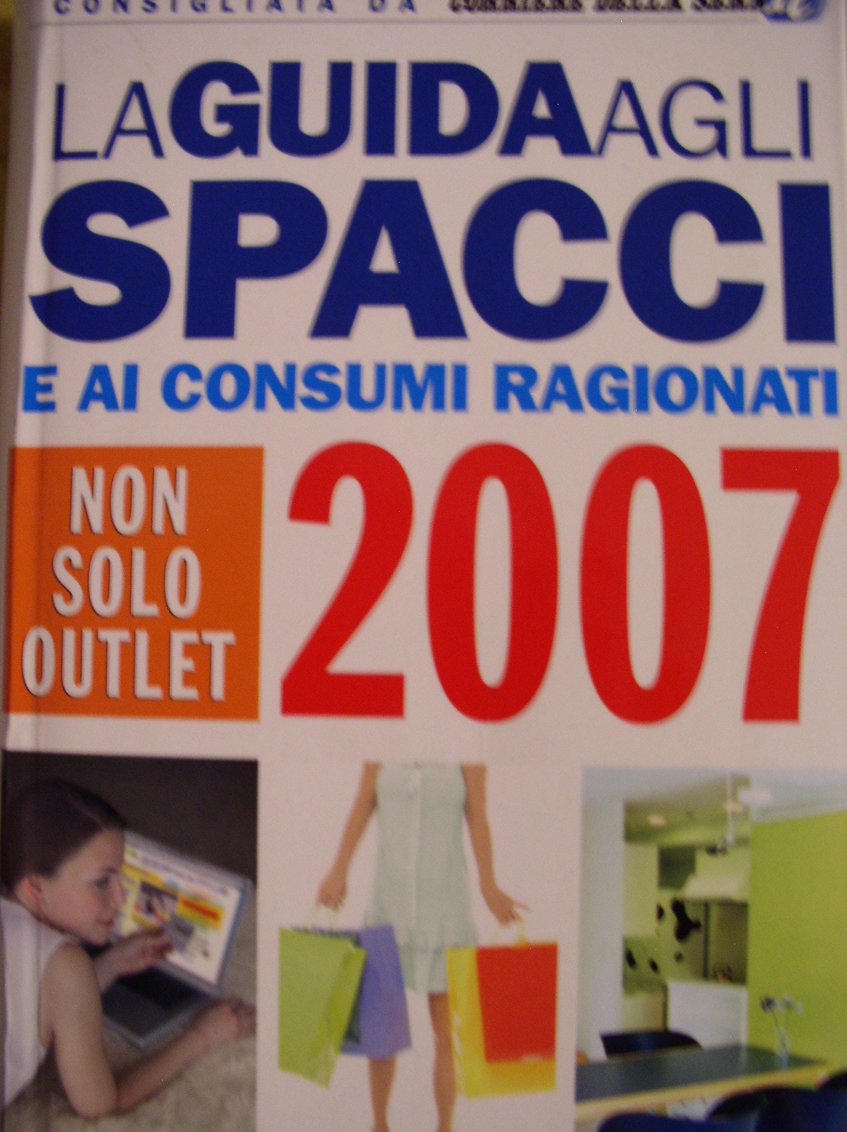 La guida agli spacci e ai consumi ragionati 2007