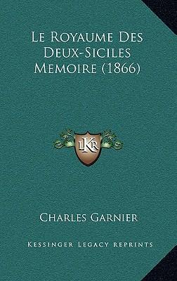Le Royaume Des Deux-Siciles Memoire (1866)