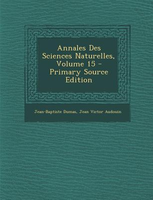 Annales Des Sciences Naturelles, Volume 15