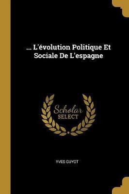 ... l'Évolution Politique Et Sociale de l'Espagne