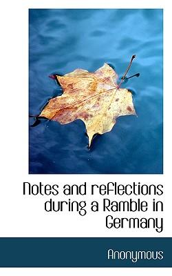 Notes and Reflections During a Ramble in Germany