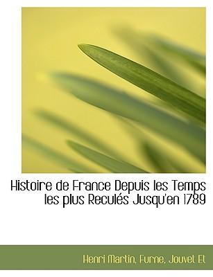 Histoire de France Depuis les Temps les plus Reculés Jusqu'en 1789