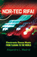 Nor-tec Rifa!:Electronic Dance Music from Tijuana to the World