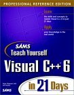 Sams Teach Yourself Visual C++ 6 in 21 Days, Professional Reference Edition