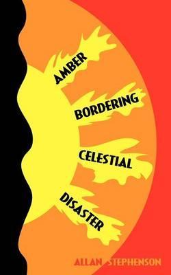 Amber Bordering Celestial Disaster