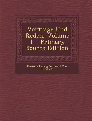 Vortrage Und Reden, Volume 1