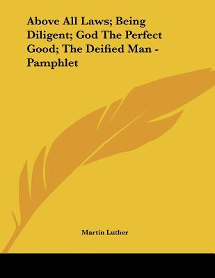 Above All Laws; Being Diligent; God the Perfect Good; the Deified Man