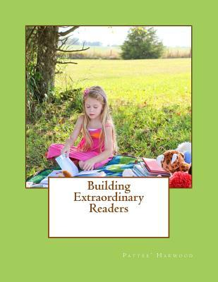 Building Extraordinary Readers