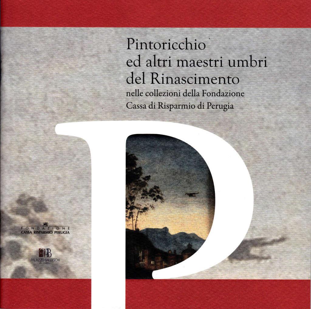 Pintoricchio ed altri maestri umbri del Rinascimento