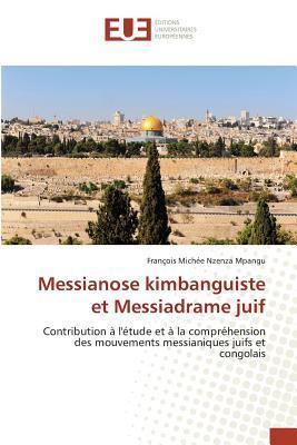Messianose Kimbanguiste et Messiadrame Juif