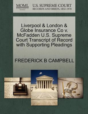 Liverpool & London & Globe Insurance Co V. McFadden U.S. Supreme Court Transcript of Record with Supporting Pleadings