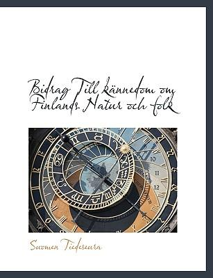 Bidrag Till K Nnedom Om Finlands Natur Och Folk
