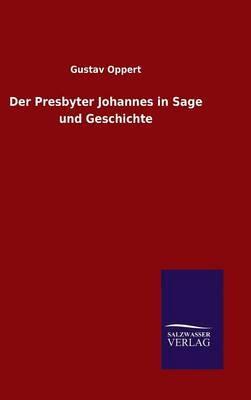 Der Presbyter Johannes in Sage und Geschichte