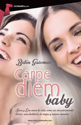 Carpe Diem, Baby