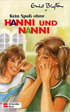 Hanni und Nanni 04. Kein Spaß ohne Hanni und Nanni.