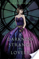 A Darkness Strange and Lovely