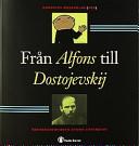 Från Alfons till Dostojevskij