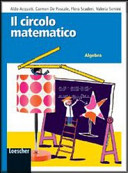 Il circolo matematico. Algebra. Per la Scuola media