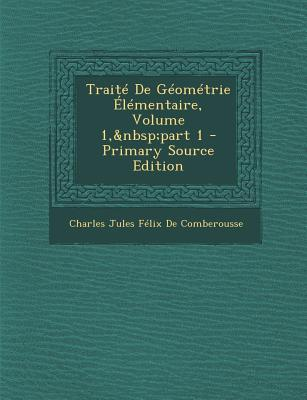 Traite de Geometrie Elementaire, Volume 1, Part 1