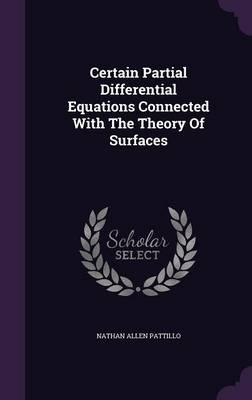 Certain Partial Differential Equations Connected with the Theory of Surfaces