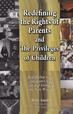 Redefining the Rights of Parents & the Privileges of Children