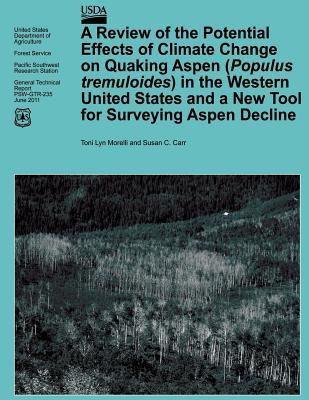 A Review of the Potential Effects of Climate Change on Quaking Aspen Populus Tremuloides in the Western United States and a New Tool for Surveying Sudden Aspen Decline