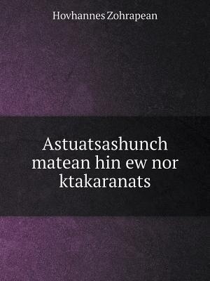 Astuatsashunch Matean Hin Ew Nor Ktakaranats