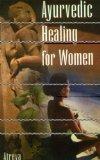 Ayurvedic Healing for Women, 2nd Edition