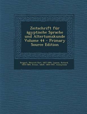 Zeitschrift Fur Agyptische Sprache Und Altertumskunde Volume 44