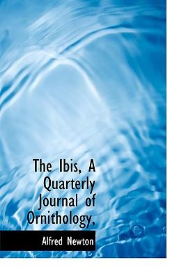 The Ibis, A Quarterly Journal of Ornithology,
