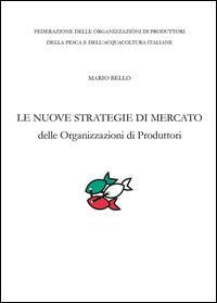 Le nuove strategie di mercato delle organizzazioni di produttori