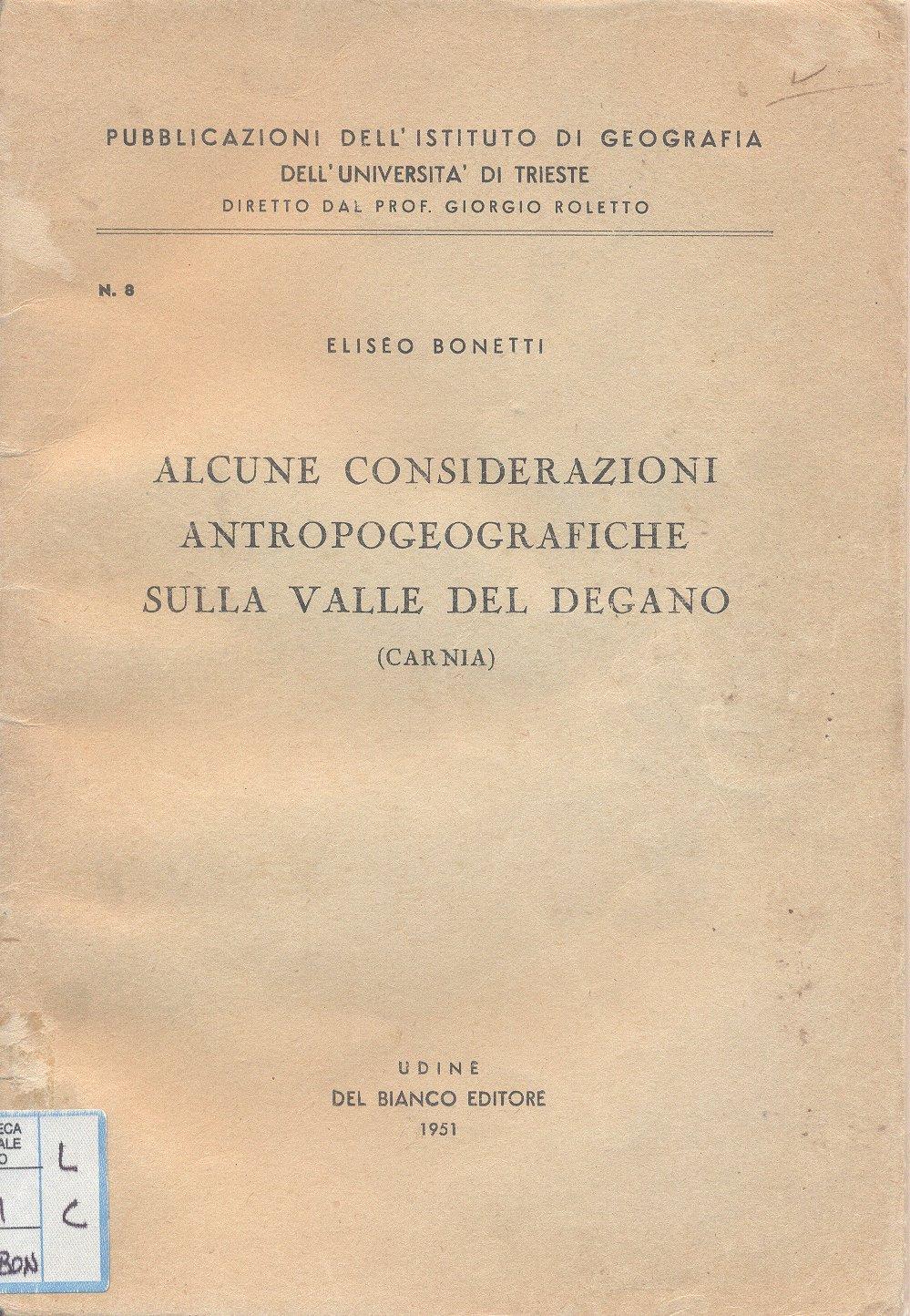Alcune considerazioni antropogeografiche sulla Valle del Degano (Carnia)