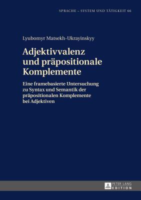 Adjektivvalenz Und Praepositionale Komplemente