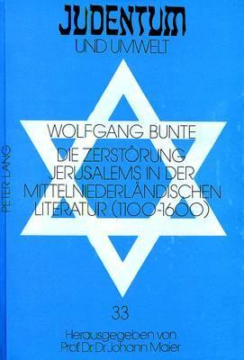 Die Zerstörung Jerusalems in der mittelniederländischen Literatur (1100-1600)