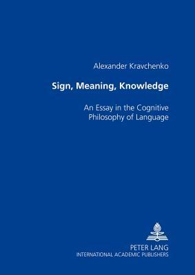Sign, Meaning, Knowledge