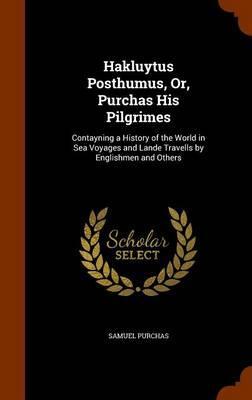 Hakluytus Posthumus,...