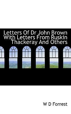 Letters of Dr John Brown with Letters from Ruskin Thackeray