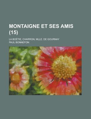 Montaigne Et Ses Ami...