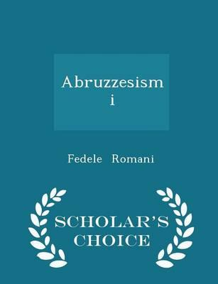Abruzzesismi - Scholar's Choice Edition