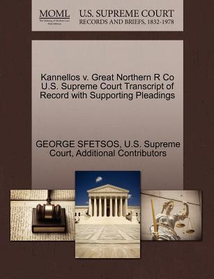 Kannellos V. Great Northern R Co U.S. Supreme Court Transcript of Record with Supporting Pleadings