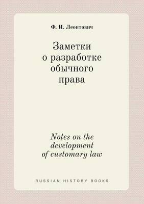 Notes on the Development of Customary Law