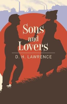 Sons & Lovers (Classics)