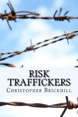 Risk Traffickers