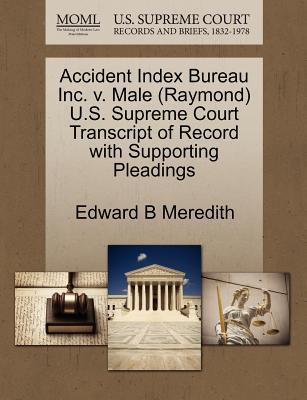 Accident Index Bureau Inc. V. Male (Raymond) U.S. Supreme Court Transcript of Record with Supporting Pleadings