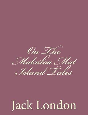 On the Makaloa Mat Island Tales