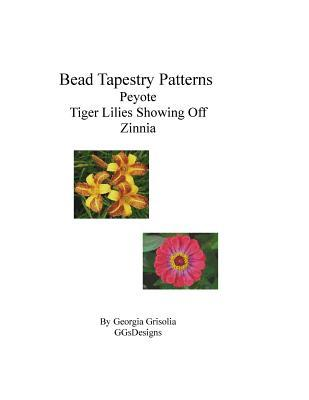 Bead Tapestry Patterns Peyote Tiger Lilies Showing Off Zinnia
