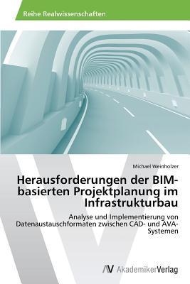 Herausforderungen der BIM-basierten Projektplanung im Infrastrukturbau